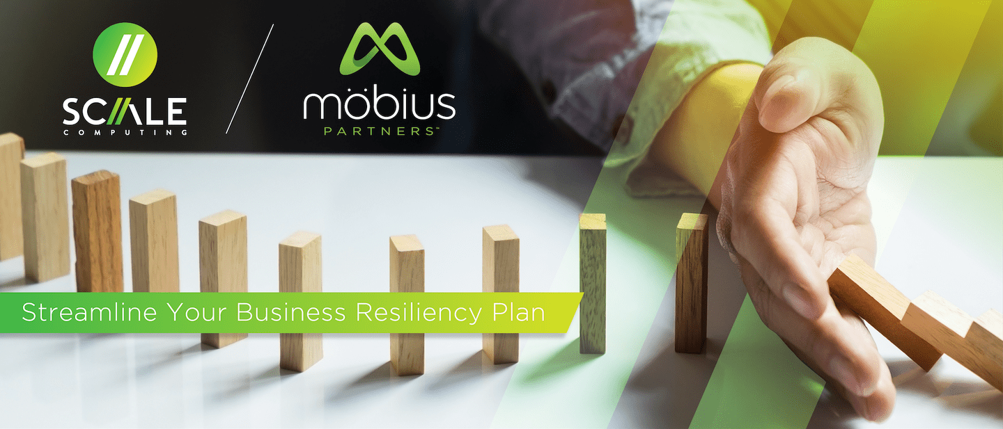 Streamline your Business Resiliency Plan with Scale Computing and Mobius